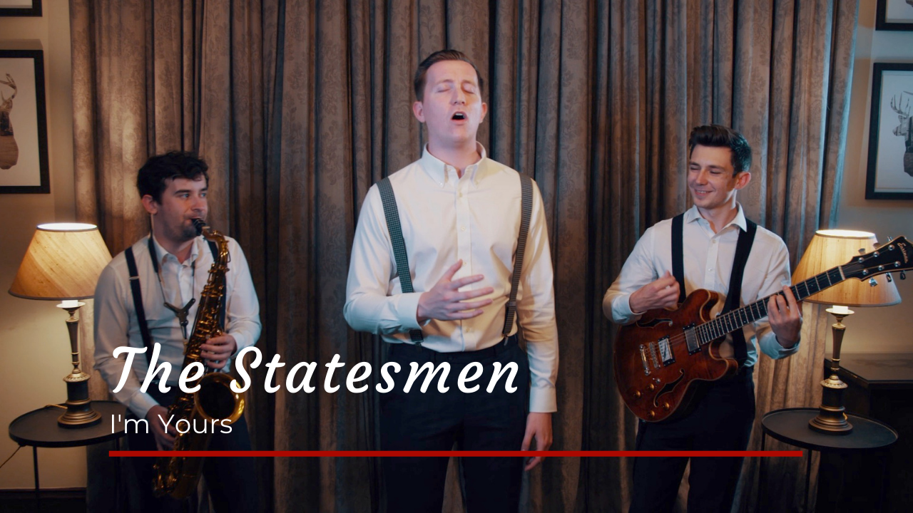The Statesmen I'm Yours