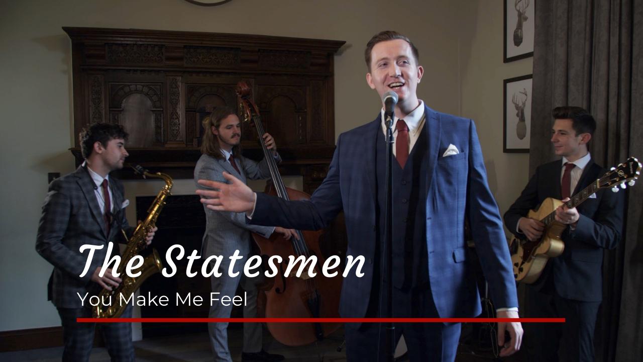 The Statesmen You Make Me Feel