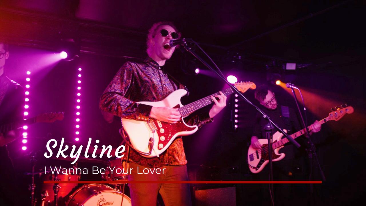 Skyline I Wanna Be Your lover